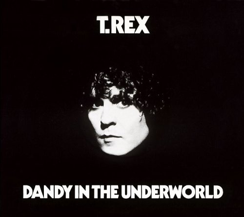T. Rex - Dandy In The Underworld - Zortam Music