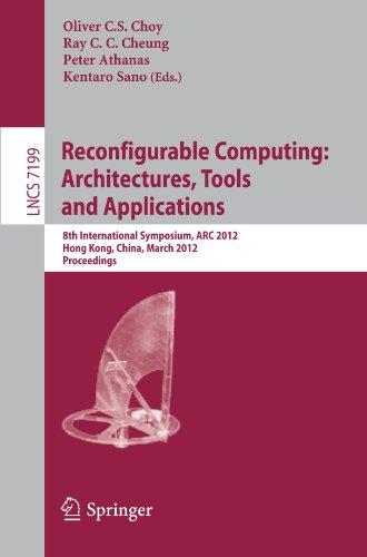 Reconfigurable Computing: Architectures, Tools and Applications: 8th International Symposium, ARC 2012, Hongkong, China,