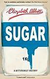 Sugar: A Bittersweet History (1590206479) by Abbott, Elizabeth