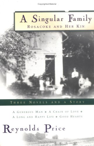 A Singular Family: Rosacoke and Her Kin, Reynolds Price