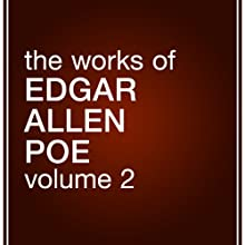 The Works of Edgar Allan Poe, Volume 2 (       UNABRIDGED) by Edgar Allan Poe Narrated by Bernard Setaro Clark