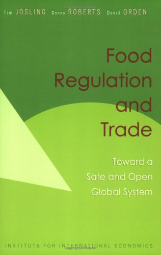 Food Regulation and Trade: Toward a Safe and Open Global...