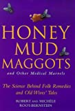Honey Mud Maggots and Other Medical Marvel