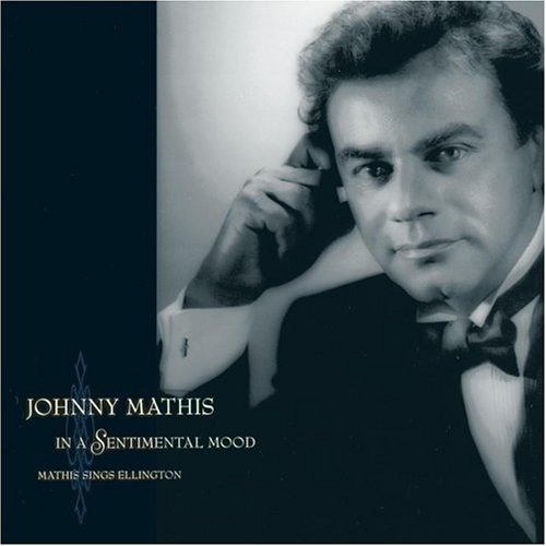 Johnny Mathis - In a Sentimental Mood - Mathis Sings Ellington - Zortam Music