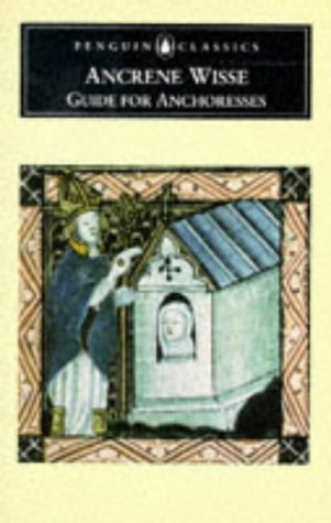 Ancrene Wisse: Guide for Anchoresses (Penguin Classics)