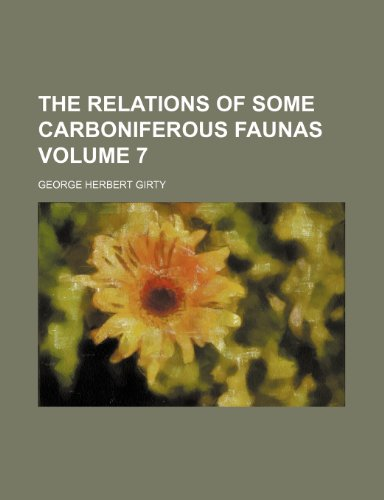 The relations of some carboniferous faunas Volume 7