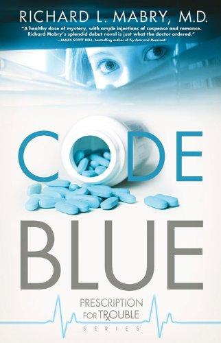 Code Blue (Prescription for Trouble, Book 1)