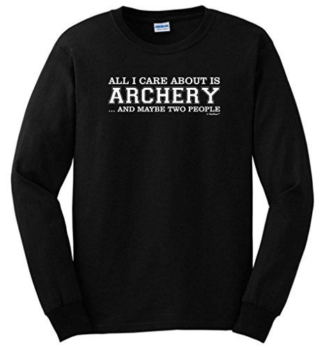 All I Care About Is Archery And Maybe Two People Long Sleeve T-Shirt Xl Black front-883742