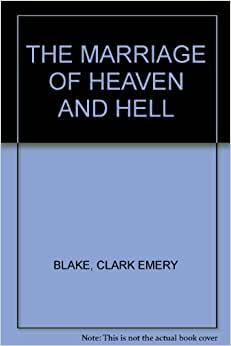 critical essay marriage of heaven and hell Essay on the marriage of heaven and hell - the marriage of heaven and hell although many of the romantic poets displayed a high degree of anxiety concerning the way in which their works were produced and transmitted to an audience, few, if any, fretted quite as much as william blake did.