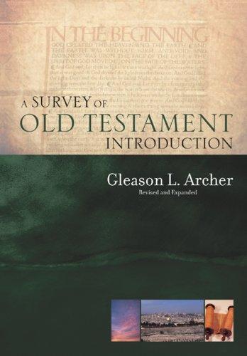 A Survey of the Old Testament Gleason Leonard, Jr. Archer Moody Press,U.S. Relig