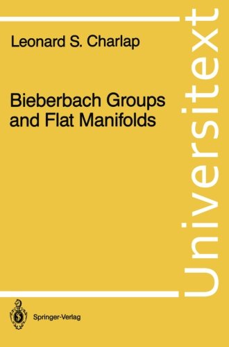 Bieberbach Groups and Flat Manifolds (Universitext)