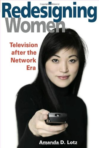 REDESIGNING WOMEN: Television after the Network Era...