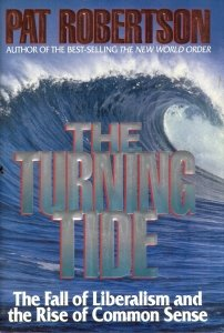 The Turning Tide: The Fall of Liberalism and the Rise of Common Sense, PAT ROBERTSON
