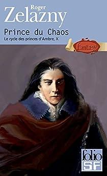 Le cycle des Princes d'Ambre, Tome 10 : Prince du chaos par Zelazny