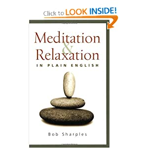 Meditation and Relaxation in Plain English Bob Sharples