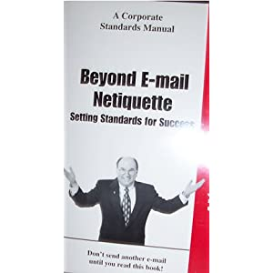 Beyond E-mail Netiquette