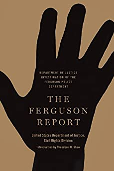 Ferguson Report: Department of Justice Investigation of the Ferguson Police Department