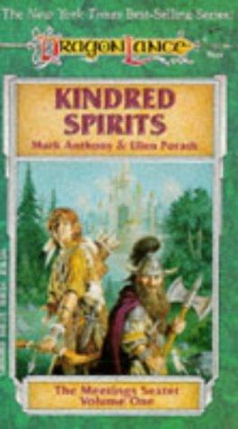 Kindred Spirits (Dragonlance: The Meetings Sextet, Vol. 1), MARK ANTHONY, ELLEN PORATH