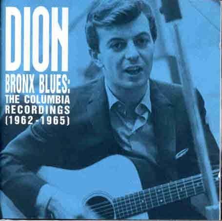 DION - Bronx Blues The Columbia Recordings (1962-1965) - Zortam Music
