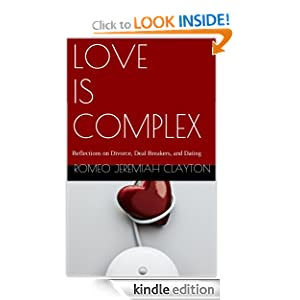 Love is Complex: Reflections on Divorce, Deal Breakers, and Dating Romeo Clayton and Peter Storandt