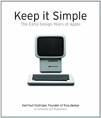 hartmut esslinger: ''keep it simple: the early design years of apple'