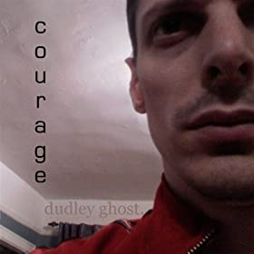 dudley ghost. - courage