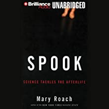 Spook: Science Tackles the Afterlife Audiobook by Mary Roach Narrated by Bernadette Quigley