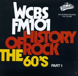WCBS-FM-101: The History of Rock, The 60's Part 1