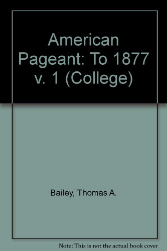 The American Pageant: A History of the Republic (College)