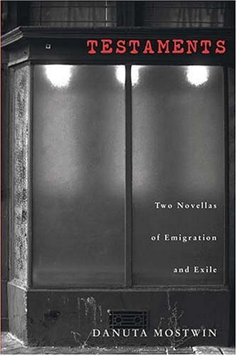Testaments: Two Novellas Of Emigration & Exile...