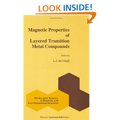 Magnetic Properties of Layered Transition Metal Compounds (Physics and Chemistry of Materials with Low-Dimensional Structures, Vol. 9) L. Jos De Jongh