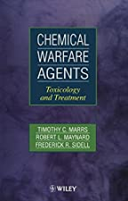 Chemical Warfare Agents Toxicology and Treatment by Marrs