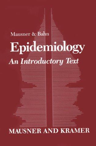 Mausner & Bahn Epidemiology: An Introductory Text, 2e