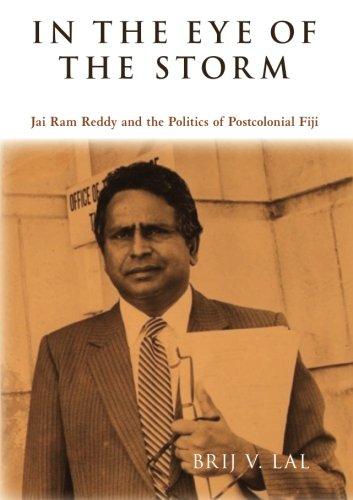 In the Eye of the Storm: Jai Ram Reddy and the Politics of Postcolonial Fiji