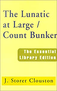 Lunatic at Large, The: The Essential Library Edition J. Storer Clouston