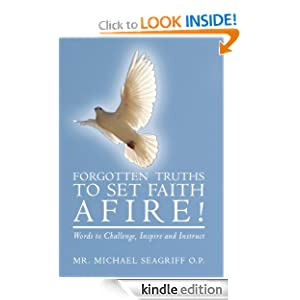 Forgotten Truths to Set Faith Afire!