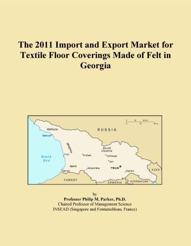 The 2011 Import and Export Market for Textile Floor Coverings Made of Felt in Georgia