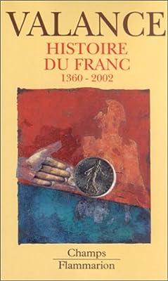 Histoire du Franc : 1360-2002 par Georges Valance