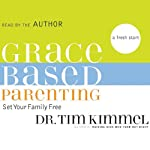 Grace-Based Parenting | Tim Kimmel