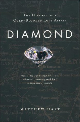 Diamond : The History of a Cold-Blooded Love Affair, MATTHEW HART