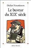 echange, troc Didier Nourrisson - Le Buveur du XIXe siècle