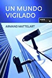 Un mundo vigilado/ A Surveillance World (Spanish Edition)