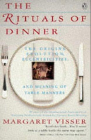 The Rituals of Dinner, Margaret Visser