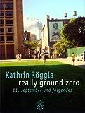 really ground zero. 11. september und folgendes