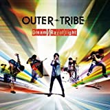 OUTER-TRIBE「Ray of light」