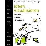 """Ideen visualisieren: Scribble - Layout - Storyboard Ein Handbuch der Entwurfstechnikvon """"Nesrin Schlempp-�lker"""""""