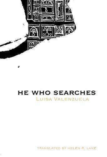 He Who Searches (Latin American Literature)