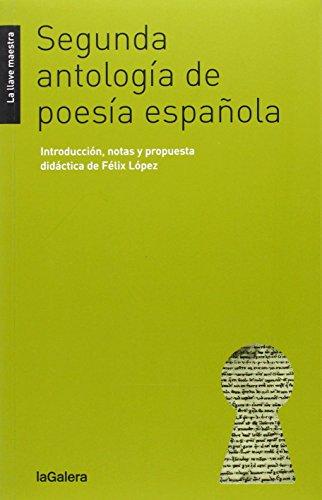 Segunda Antología De Poesía Española (La llave maestra)