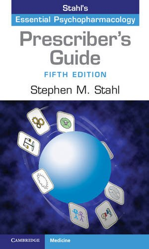 Prescriber's Guide: Stahl's Essential Psychopharmacology (Stahl's Essential Psychopharmacology(PPR))
