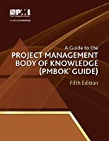 A Guide to the Project Management Body of Knowledge: PMBOK Guide, 5th Edition
